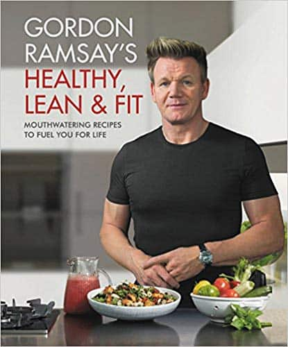 Healthy Cookbooks: Gordon Ramsay's Healthy, Lean & Fit