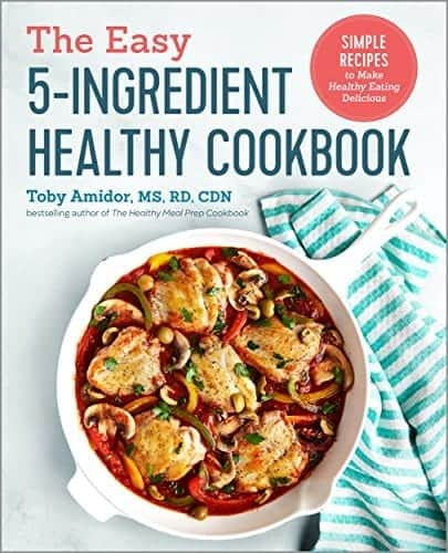 The Easy 5-Ingredient Healthy Cookbook (Kindle Edition & Paperback) by Toby Amidor
