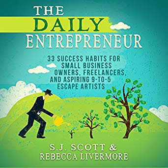 The Daily Entrepreneur: (Audible Audiobook Edition – Unabridged Edition) By S.J. Scott's